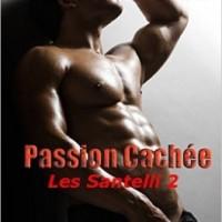 Les Santelli T2 : Passion cachée - Victoria Lace