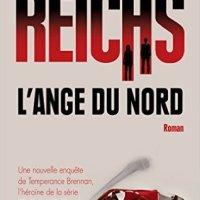 Temperance Brennan T15 : L'Ange du Nord - Kathy Reichs