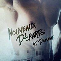 Nouveaux Départs T2 : Au Domaine – Mathias P. Sagan