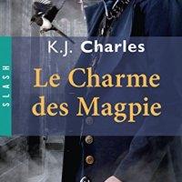 Les Magpie T1 : Le charme des Magpie - K.J. Charles