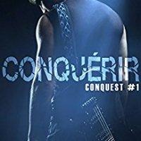 Conquest T1 : Conquérir - S.J. Frost